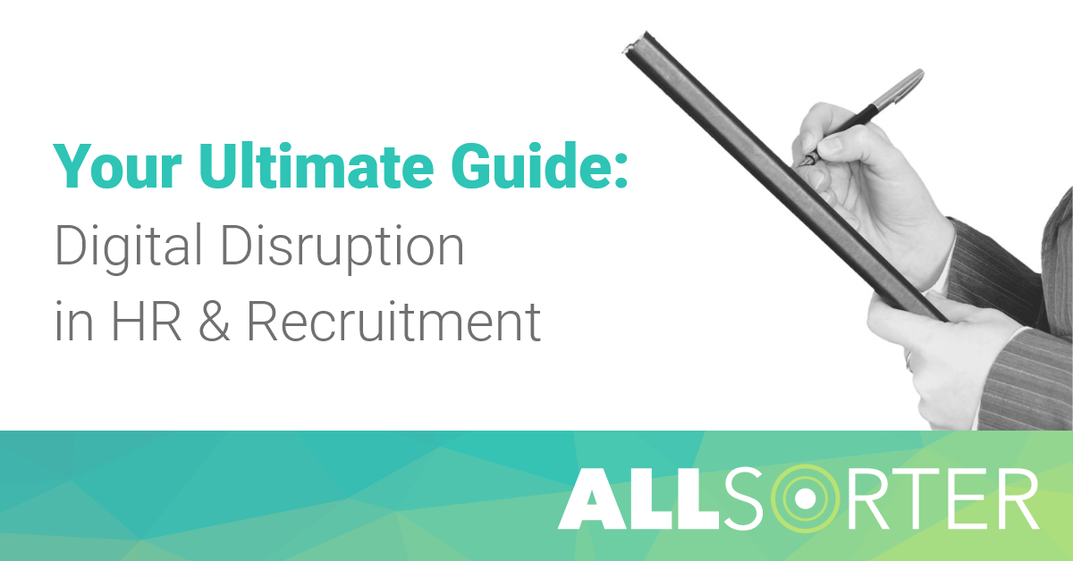 Guide to Digital Disruption in HR - Allsorter.com - CV formatting automation recruiting tool